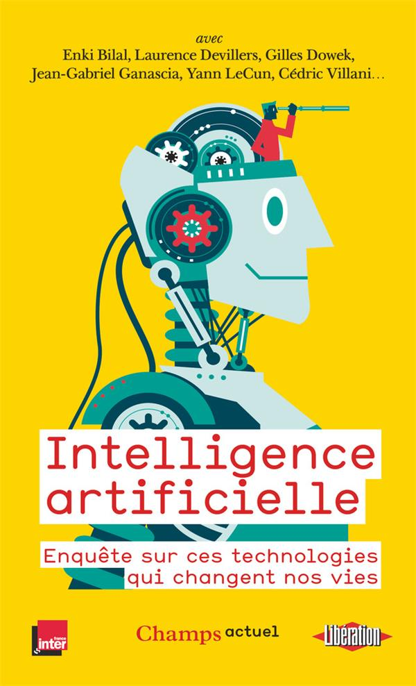 INTELLIGENCE ARTIFICIELLE - ENQUETE SUR CES TECHNOLOGIES QUI CHANGENT NOS VIES